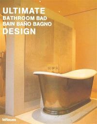 Ultimate bathroom design