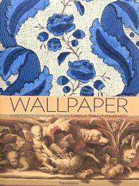 Wallpaper : a history of style and trends