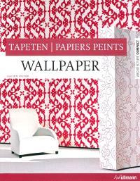 Wallpaper = Tapeten = Papiers peints
