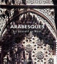 Arabesques : art décoratif au Maroc