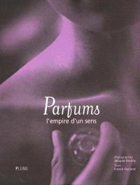 Parfum : l'empire d'un sens