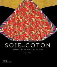 Soie & coton : trésors de la route de la soie
