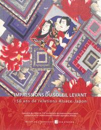 Impressions du Soleil Levant : 150 ans de relations Alsace-Japon : exposition, Mulhouse, Musée de l'impression sur étoffes, du 7 novembre 2014 au 15 octobre 2015