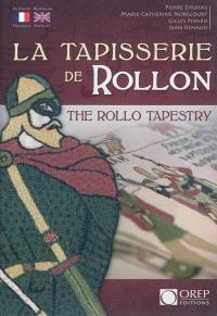 La Tapisserie de Rollon = The Rollo Tapestry
