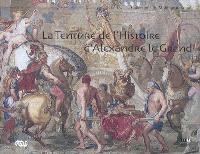 La tenture de l'histoire d'Alexandre le Grand : collections du Mobilier national