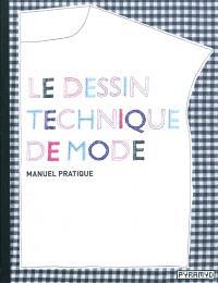 Le dessin technique de mode : manuel pratique