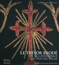 Le trésor brodé de la cathédrale du Puy-en-Velay : chefs-d'oeuvre de la collection Cougard-Fruman