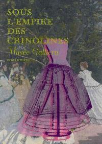 Sous l'empire des crinolines : exposition, Musée Galliera, 29 novembre 2008-26 avril 2009