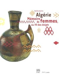 Algérie, mémoire de femmes au fil des doigts : exposition, Pavillon des arts, 22 octobre 2003-1er février 2004