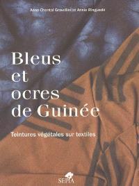 Bleus et ocres de Guinée : teintures végétales sur textiles