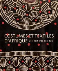 Costumes et textiles d'Afrique : des Berbères aux Zoulous