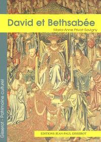 David et Bethsabée : au Musée national de la Renaissance