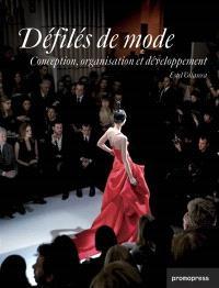 Défilés de mode : conception, organisation et développement