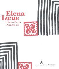 Elena Izcue, Lima-Paris, années 30 : exposition, Paris, Musée du quai Branly, 1er avr.-13 juill. 2008