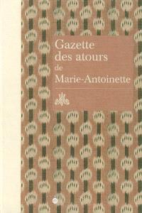 Gazette des atours de Marie-Antoinette : garde-robe des atours de la reine : gazette pour l'année 1782