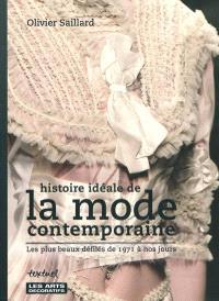 Histoire idéale de la mode contemporaine : les plus beaux défilés de 1971 à nos jours