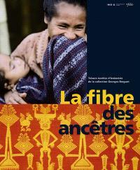La fibre des ancêtres : trésors textiles d'Indonésie de la collection Georges Breguet : exposition, Musée d'ethnographie, Genève, 22 mars-31 décembre 2006