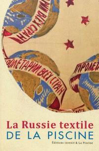 La Russie textile de La Piscine