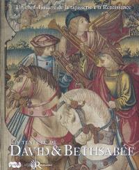 La tenture de David et Bethsabée : un chef-d'oeuvre de la tapisserie à la Renaissance