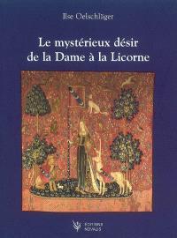 Le mystérieux désir de la Dame à la licorne