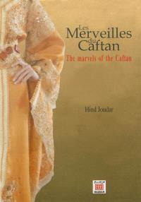 Les merveilles du caftan = The marvels of the caftan