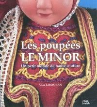 Les poupées Le Minor : un petit monde de haute couture