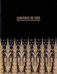 Lumières de soie : soieries tissées d'or de la collection Riboud : exposition, Paris, Musée national des arts asiatiques-Guimet, 27 octobre 2004-24 janvier 2005