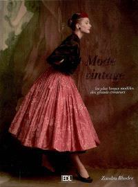 Mode vintage : les plus beaux modèles des plus grands créateurs