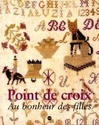 Point de croix : au bonheur des filles : exposition, Paris, Musée des arts et traditions populaires, 13 nov. 2001-5 mars 2002