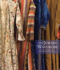 The Jewish wardrobe from the collections of the Israel Museum, Jerusalem