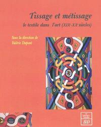 Tissage et métissage : le textile dans l'art (XIXe-XXe siècles)