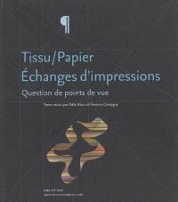 Tissu-papier, échanges d'impressions : question de points de vue