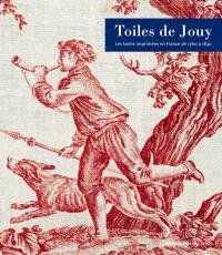 Toiles de Jouy : les toiles imprimées en France de 1760 à 1830