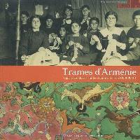 Trames d'Arménie : tapis et broderies sur les chemins de l'exil (1900-1940) : exposition, Arles, Museon Arlaten, 15 juin 2007-6 janvier 2008, organisée par le Conseil Général des Bouches-du-Rhône