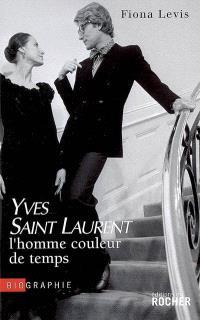 Yves Saint-Laurent, l'homme couleur de temps