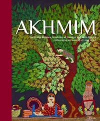 Akhmim : au fil des femmes, broderies et tissages de Haute-Egypte = Akhmim : embroideries and weaving of Upper Egypt