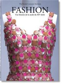 Fashion : une histoire de la mode du XXe siècle : les collections du Kyoto costume Institute