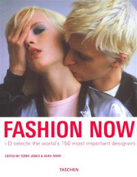 Fashion now : i-D selects the world's 150 most important designers