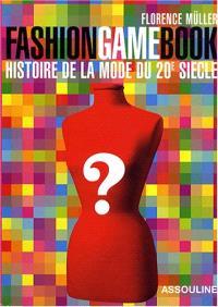 Fashion game book : histoire de la mode du 20e siècle