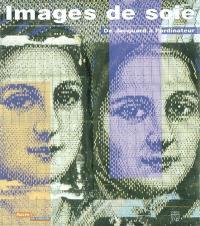 Images de soie, de Jacquard à l'ordinateur : exposition, Saint-Etienne, Musée d'art et d'industrie, 30 avril-18 octobre 2004