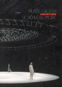 Showtime, le défilé de mode : exposition, Paris, Musée Galliera, 3 mars-30 juillet 2006