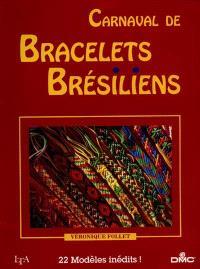 Carnaval de bracelets brésiliens : 22 modèles inédits