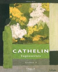 Cathelin, 1919-2004 : tapisseries
