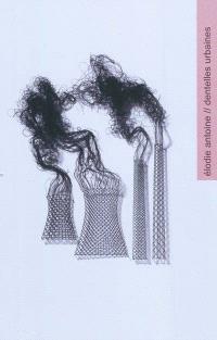Dentelles urbaines, Elodie Antoine : travaux de dentelles aux fuseaux