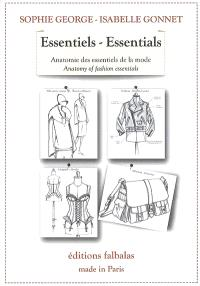 Essentiels : anatomie des essentiels de la mode = Essentials : anatomy of fashion essentials