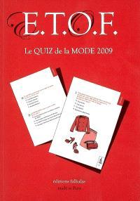 ETOF, entertainment test of fashion : le grand quiz de la mode 2009