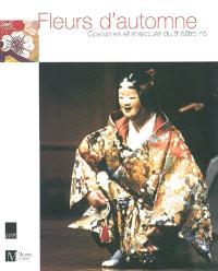 Fleurs d'automne : costumes et masques du théâtre nô : exposition, Genève, Musée Rath, 3 octobre 2002-2 février 2003