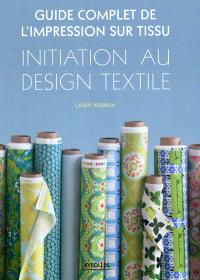 Guide complet de l'impression sur tissu : initiation au design textile