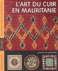 L'art du cuir en Mauritanie : ou le raffinement nomade