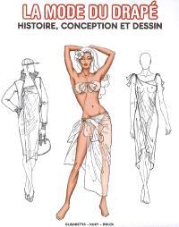 La mode du drapé : histoire, conception et dessin